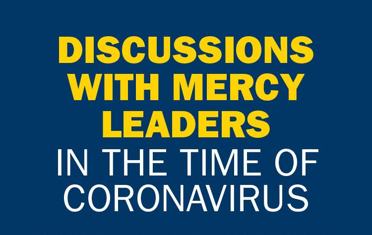Discussions with Mercy Leaders